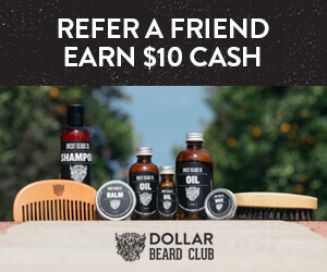 Refer a Friend To Dollar Beard Club - Earn $10 CASH