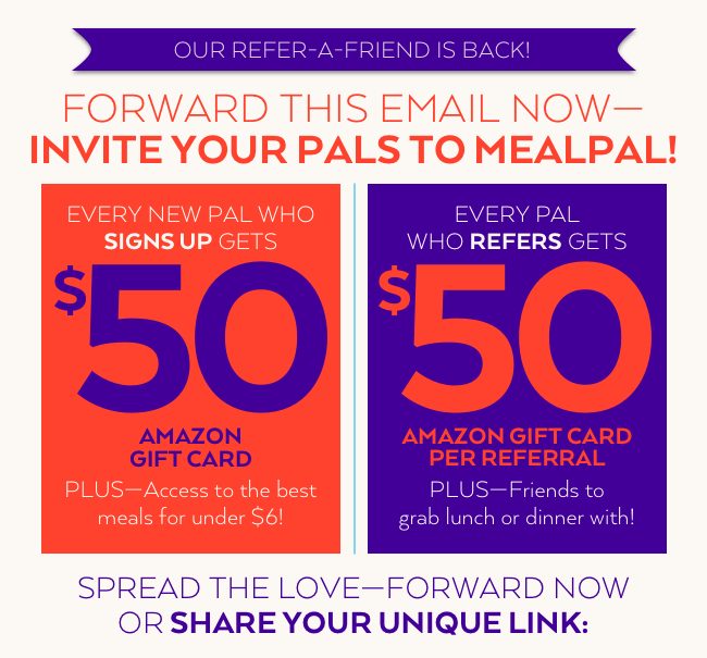 $50 Amazon Gift Card - MealPal Refer a Friend - Meals less